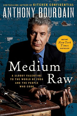 Medium Raw By Bourdain, Anthony