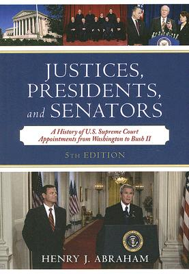 Justices, Presidents, and Senators By Abraham, Henry Julian